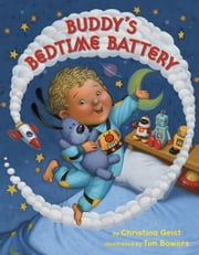 Buddy's Bedtime Battery ebook by Christina Geist,Tim Bowers