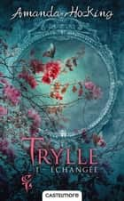 Échangée - Trylle, T1 eBook by Nenad Savic, Amanda Hocking