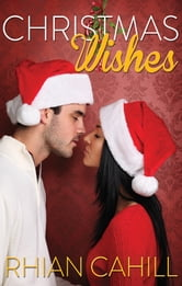 Christmas Wishes (Novella) ebook by Rhian Cahill