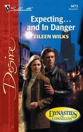 Expecting...and in Danger ebook by Eileen Wilks