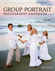 Group Portrait Photography Handbook ebook by Hurter, Bill