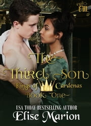 The Third Son - Kings of Cardenas, #1 ebook by Elise Marion