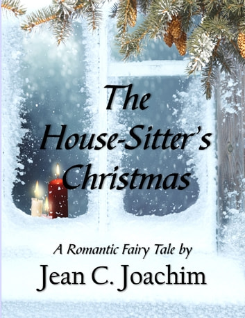 The House-Sitter's Christmas - A Romantic Fairy Tale ebook by Jean Joachim