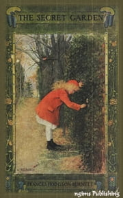 The Secret Garden (Illustrated + Audiobook Download Link + Active TOC) ebook by Frances Hodgson Burnett