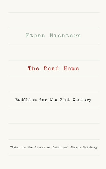 The Road Home - Buddhism for the 21st century ebook by Ethan Nichtern