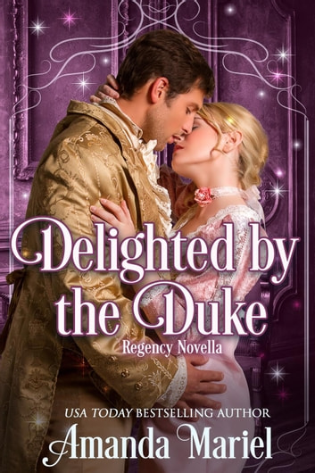 Delighted by the Duke - Fabled Love, #4 ebook by Amanda Mariel