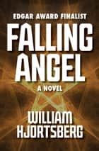 Falling Angel ebook by William Hjortsberg