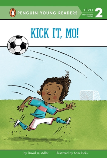 Kick It, Mo! ebook by David A. Adler,Sam Ricks