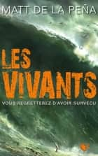 Les Vivants - Tome 1 ebook by Matt DE LA PENA,Magali DUEZ