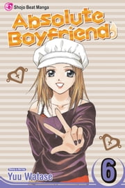 Absolute Boyfriend, Vol. 6 ebook by Yuu Watase,Yuu Watase
