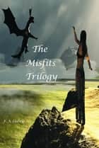 The Misfits: Trilogy ebook by F. A. Ludwig