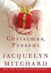 Christmas, Present ebook by Jacquelyn Mitchard