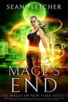 Mage's End ebook by Sean Fletcher