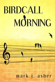 Birdcall Morning ebook by Mark J. Asher