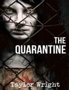 The Quarantine ebook by Tayler Wright