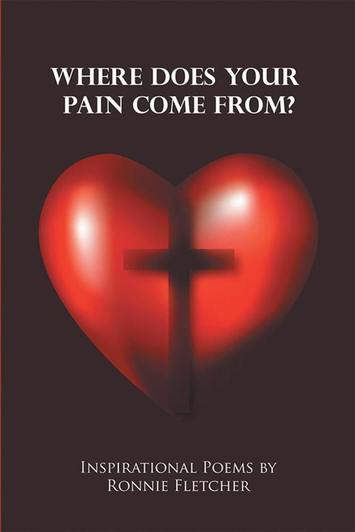 Where Does Your Pain Come From Ebook By Ronnie Fletcher