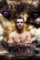Strength of the Mate ebook by Kendall McKenna