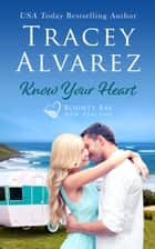 Know Your Heart - A Small Town Romance ebook by Tracey Alvarez
