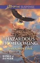 Hazardous Homecoming ebook by Dana Mentink