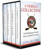 A Perfect Collection: New Jersey Ice Cats Box Set - Books 1-3, plus Bonus Novella ebook by Anna Sugden
