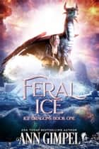 Feral Ice ebook by Ann Gimpel