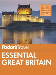 Fodor's Essential Great Britain - with the Best of England, Scotland & Wales ebook by Fodor's Travel Guides