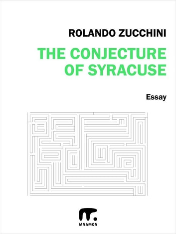 The conjecture of Syracuse - II edizione ebook by Rolando Zucchini