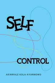 Self-Control ebook by Akinwale Kola-Ayannowo
