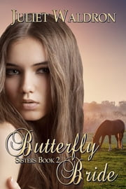 Butterfly Bride ebook by Juliet Waldron