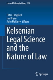 Kelsenian Legal Science and the Nature of Law ebook by