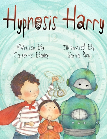 Hypnosis Harry ebook by Catherine Bailey