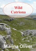 Wild Catriona ebook by Marina Oliver