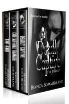 Deadly Captive: The Trilogy ebook by Bianca Sommerland