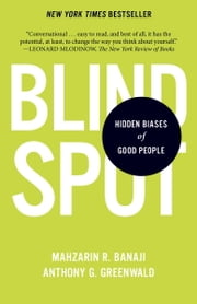 Blindspot - Hidden Biases of Good People ebook by Mahzarin R. Banaji,Anthony G. Greenwald