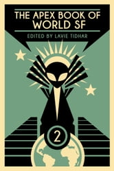 The Apex Book of World SF : Volume 2 ebook by Lavie Tidhar