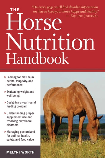 The Horse Nutrition Handbook ebook by Melyni Worth Ph.D.