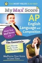 My Max Score AP Essentials English Language ebook by Sourcebooks