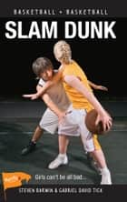 Slam Dunk ebook by Steven Barwin, Gabriel David Tick