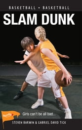 Slam Dunk ebook by Steven Barwin,Gabriel David Tick