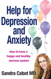 Help for Depression and Anxiety Hormones ebook by Sandra Cabot MD