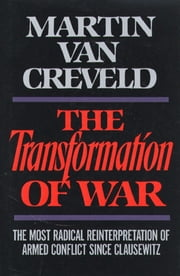 Transformation of War ebook by Martin Van Creveld
