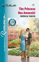 The Princess Has Amnesia! ebook by Patricia Thayer