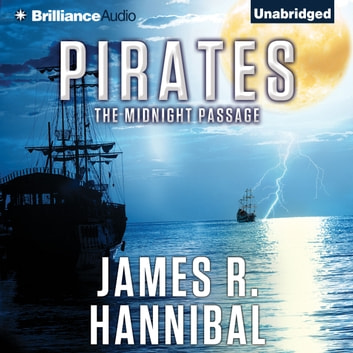 Pirates - The Midnight Passage audiobook by James R. Hannibal