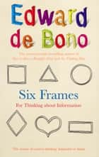 Six Frames ebook by Edward de Bono