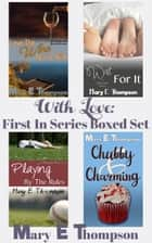 With Love: First in Series Boxed Set ebook by Mary E Thompson