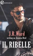 Il ribelle (eLit) - eLit eBook by Jessica Bird