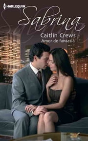 AMOR DE FANTASIA ebook by CAITLIN CREWS