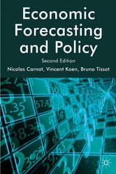 Economic Forecasting and Policy ebook by Bruno Tissot,Nicolas Carnot,Dr Vincent Koen