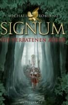 Signum - Die verratenen Adler ebook by Dr. Michael Römling