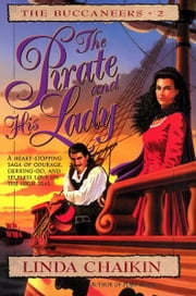 The Pirate and His Lady - Buccaneers Series #2 ebook by Linda Lee Chaikin
